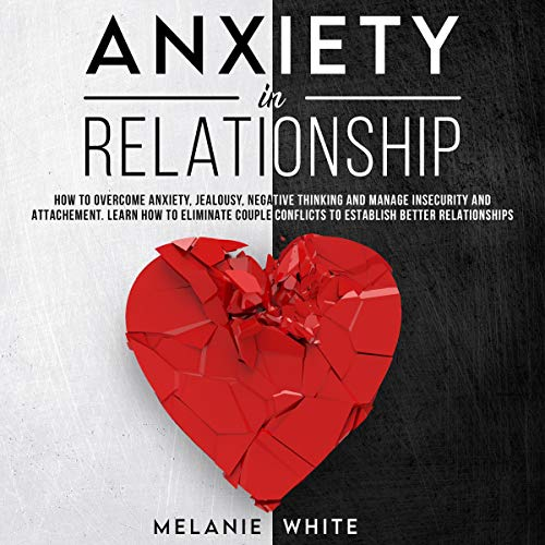 Anxiety in Relationship Audiobook By Melanie White cover art