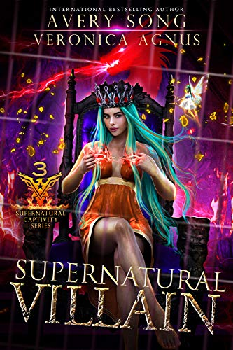 Supernatural Villain: A Paranormal Prison Romance (Supernatural Captivity Series Book 3) by [Avery Song, Veronica Agnus]