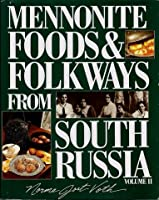 Mennonite Foods and Folkways from South Russia, Vol. #2 1561480126 Book Cover