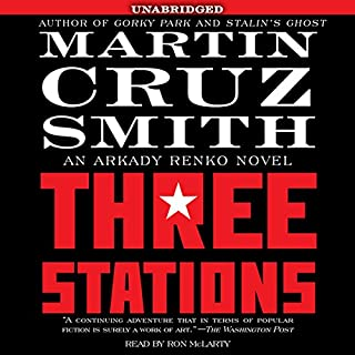 Three Stations     An Arkady Renko Novel              By:                                                                                                                                 Martin Cruz Smith                               Narrated by:                                                                                                                                 Ron McLarty                      Length: 7 hrs and 14 mins     278 ratings     Overall 3.8
