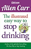 The Illustrated Easy Way to Stop Drinking: Free at Last!: 14 (Allen Carr's Easyway)