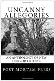 Uncanny Allegories: An Anthology of New Horror Fiction