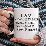 N\A I39; m Forte Come Daenerys, Intelligente Come Cersei, Coraggioso Come Arya e leale Come Brienne, Tazza da caffè, Tazza Divertente, Game of Thrones, Funny Game of Thrones