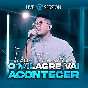 O Milagre Vai Acontecer (Live Session)