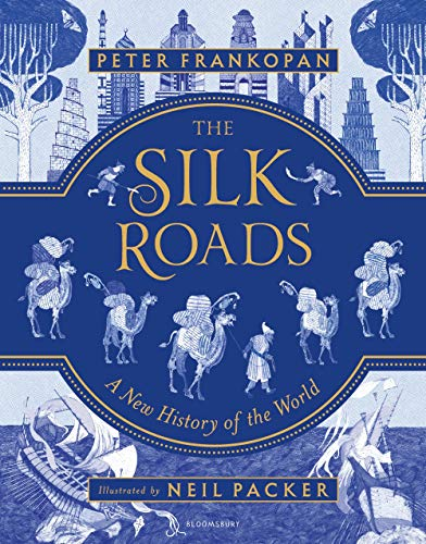 The Silk Roads: A New History of the World – Illustrated Edition: 1