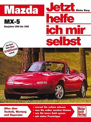 Mazda MX-5: Baujahre 1989 bis 1998 (Jetzt helfe ich mir selbst)