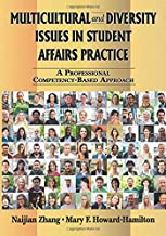 Multicultural and Diversity Issues in Student Affairs Practice: A Professional Competency-Based Approach (American Series in Student Affairs Practice and Professional Identity)