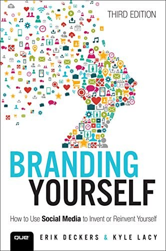 Branding Yourself How to Use Social Media to Invent or Reinvent Yourself Que Biz Tech product image