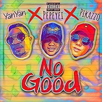 No Good (feat. Pepeyei & Pikazzo)