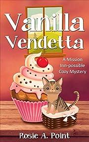 Vanilla Vendetta (A Mission Inn-possible Cozy Mystery Book 1)