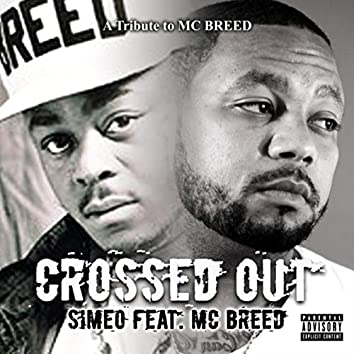 Crossed Out (feat. MC Breed)