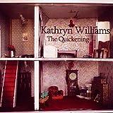 Songtexte von Kathryn Williams - The Quickening