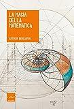 La magia della matematica (Italian Edition)