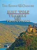 Burt Wolf: The Rhine & the Danube