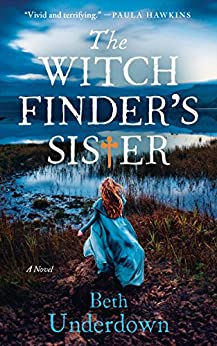 The Witchfinder's Sister: A Novel by [Beth Underdown]