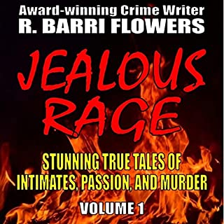 Jealous Rage: Stunning True Tales of Intimates, Passion, and Murder (Volume 1)                   By:                                                                                                                                 R. Barri Flowers                               Narrated by:                                                                                                                                 Lauren Billingsley                      Length: 6 hrs and 4 mins     1 rating     Overall 3.0