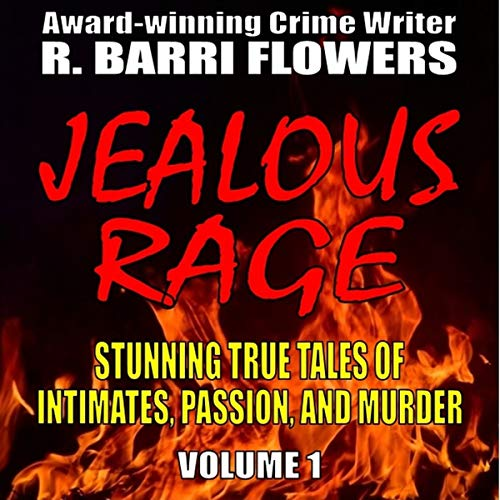 Jealous Rage: Stunning True Tales of Intimates, Passion, and Murder (Volume 1) audiobook cover art