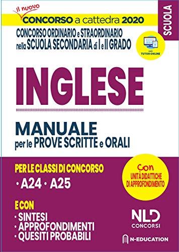 Inglese nella scuola secondaria. Manuale di preparazione alle prove scritte e orali. Concorso a cattedra 2020