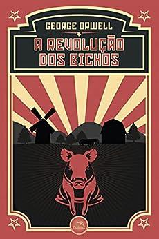A Revolução dos Bichos por [George Orwell]
