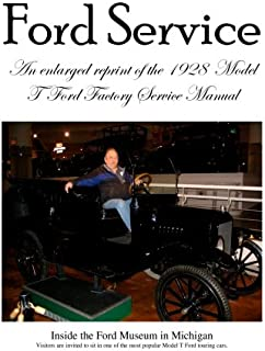 Model T Ford Factory Service Manual: Improved Edition - Larger Print and Higher Resolution Photos