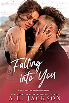 Falling into You: A Second-Chance Romance (Falling Stars Book 3) by [A.L. Jackson]