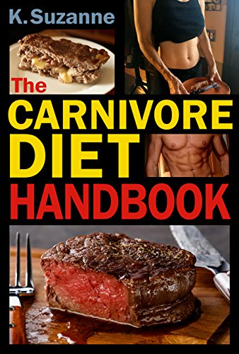 The Carnivore Diet Handbook: Get Lean, Strong, and Feel Your Best Ever on a 100% Animal-Based Diet (