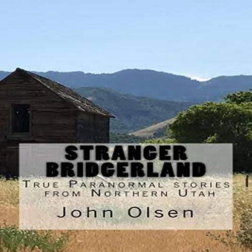 Stranger Bridgerland: True Paranormal Stories from Northern Utah cover art