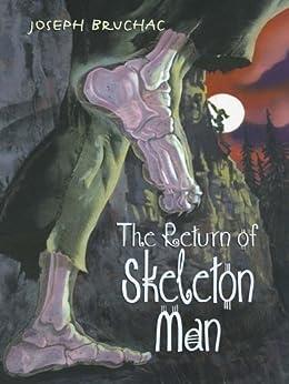 The Return of Skeleton Man by [Joseph Bruchac, Sally Wern Comport]