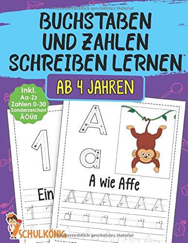 Buchstaben Und Zahlen Schreiben Lernen Ab 4 Jahren: Erste Buchstaben von Aa - Zz und Zahlen von 0 - 30 Lernen - Inkl. Umlaute ÄÖÜ, ß und Sonderzeichen - A4 Vorschulblock - Perfekt zum Üben!