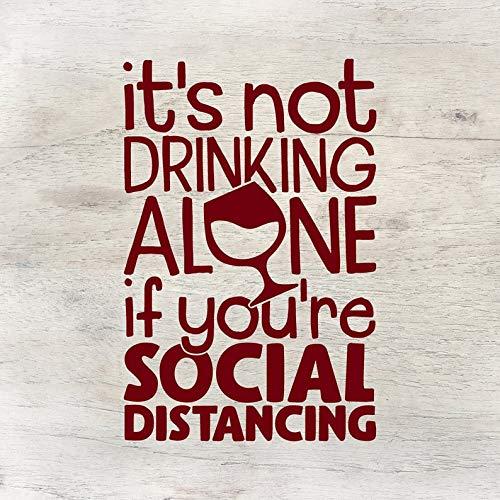 Funny Drinking Alone, cadeau de remise de diplôme, quarantaine, distance sociale Stay Home, vinyle imperméable