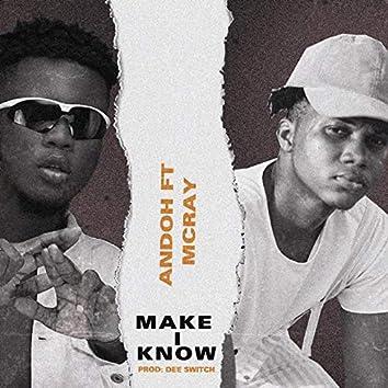 Make I Know