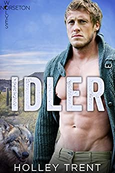 Idler (Norseton Wolves Book 3) by [Holley Trent]
