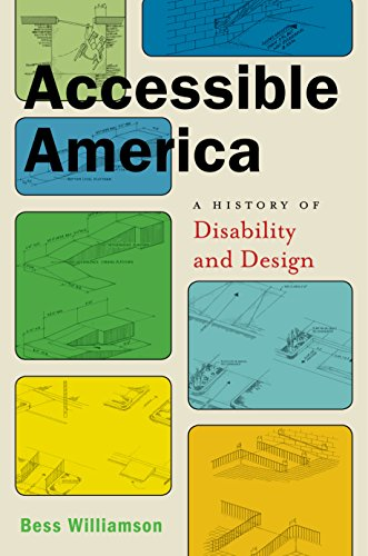 Accessible America: A History of Disability and Design (Crip Book 2) (English Edition)