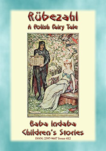 RÜBEZAHL - A Polish Fairy Tale narrated by Baba Indaba: Baba Indaba's Children's Stories - Issue 412 (Baba Indaba Children's Stories)