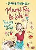 Mami Fee & ich - Die magische Ballettstunde: Mit Glitzercover (Die Mami Fee & ich-Reihe, Band 3)