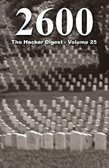 [2600 Magazine]の2600: The Hacker Digest - Volume 25 (English Edition)