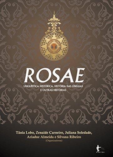 Rosae: linguística histórica, história das línguas e outras histórias