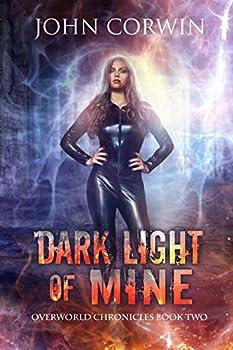 Dark Light of Mine  Overworld Chronicles Book 2