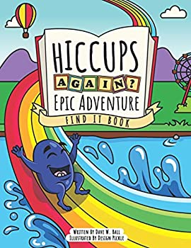 Hiccups Again - Epic Adventure - Find It Book
