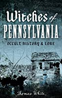 Witches of Pennsylvania: Occult History & Lore