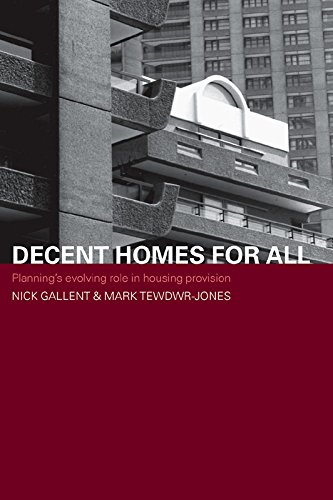 Decent Homes for All: Planning's Evolving Role in Housing Provision (Housing, Planning and Design Series) (English Edition)