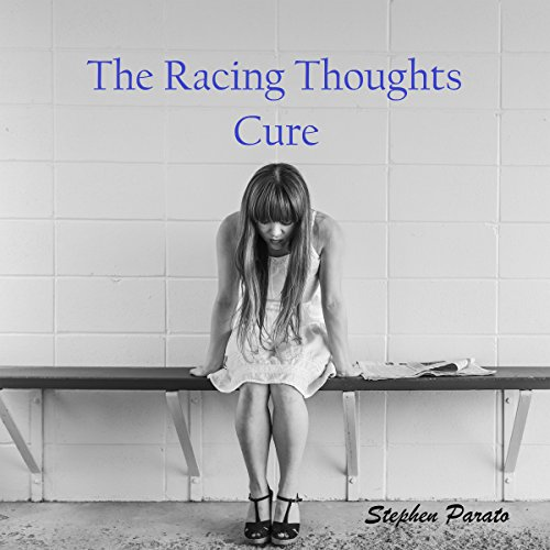 The Racing Thoughts Cure audiobook cover art