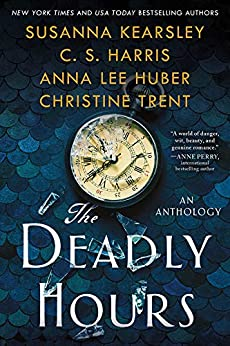 The Deadly Hours by [Susanna Kearsley, C.S. Harris, Anna Lee Huber, Christine Trent]