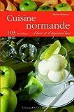 Cuisine normande d'hier et d'aujourd'hui - 103 recettes