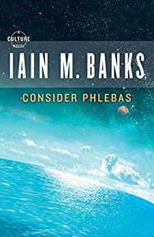 Consider Phlebas (A Culture Novel Book 1) by [Iain M. Banks]