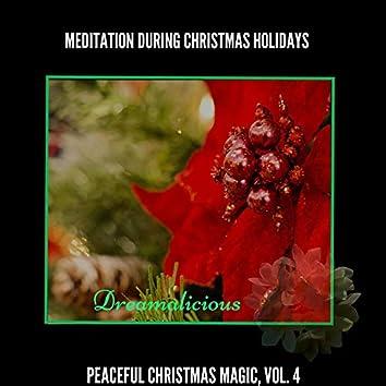 Meditation During Christmas Holidays - Peaceful Christmas Magic, Vol. 4