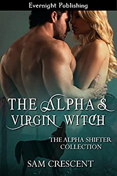 The Alpha's Virgin Witch (The Alpha Shifter Collection Book 7) by [Sam Crescent]