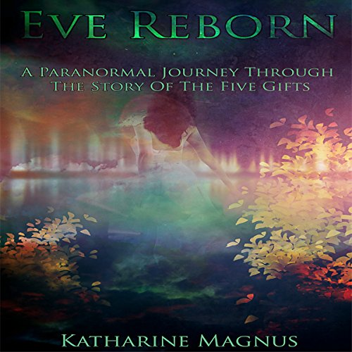 Eve Reborn: The Story of the Five Gifts audiobook cover art