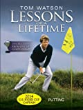 Tom Watson Lessons of a Lifetime II - Putting