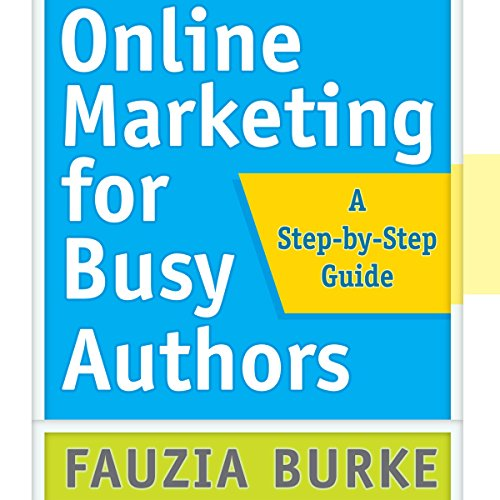 Online Marketing for Busy Authors: A Step-by-Step Guide cover art